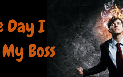 The Day I Quit My Boss