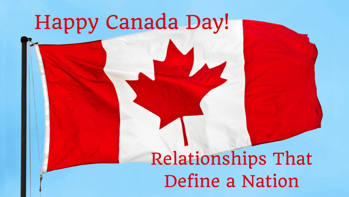 Relationships Define National Identity — Happy Canada Day?