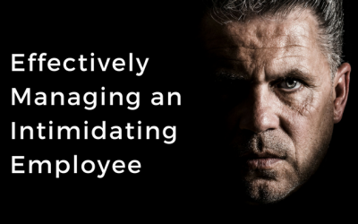 Effectively Managing an Intimidating Employee
