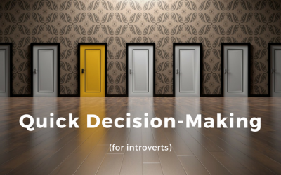 Quick Decision-Making for Introverts